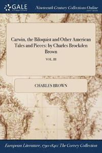 Carwin, the Biloquist and Other American Tales and Pieces (häftad)