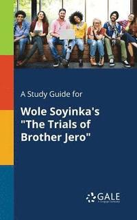 A Study Guide for Wole Soyinka's the Trials of Brother Jero (häftad)
