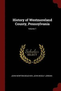History of Westmoreland County, Pennsylvania; Volume 1 (häftad)