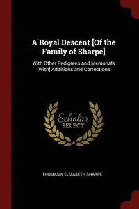 A Royal Descent [of the Family of Sharpe] (häftad)