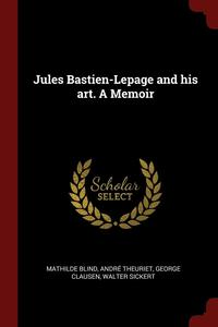 Jules Bastien-Lepage and His Art. a Memoir (häftad)