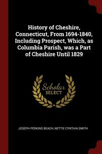 History of Cheshire, Connecticut, from 1694-1840, Including Prospect, Which, as Columbia Parish, Was a Part of Cheshire Until 1829 (häftad)