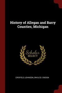 History of Allegan and Barry Counties, Michigan (häftad)
