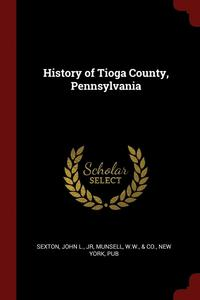 History of Tioga County, Pennsylvania (häftad)