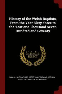 History of the Welsh Baptists, from the Year Sixty-Three to the Year One Thousand Seven Hundred and Seventy (häftad)