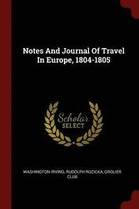 Notes and Journal of Travel in Europe, 1804-1805 (häftad)