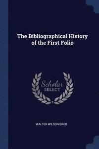 The Bibliographical History of the First Folio (häftad)