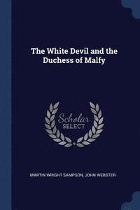 The White Devil and the Duchess of Malfy (häftad)