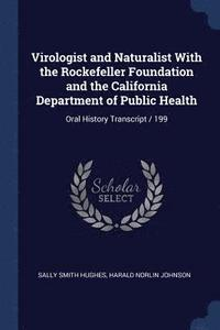Virologist and Naturalist with the Rockefeller Foundation and the California Department of Public Health (häftad)