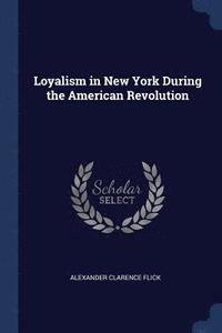 Loyalism in New York During the American Revolution (häftad)