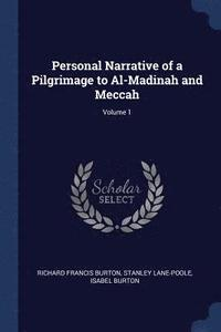 Personal Narrative of a Pilgrimage to Al-Madinah and Meccah; Volume 1 (häftad)