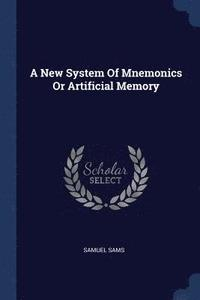 A New System of Mnemonics or Artificial Memory (häftad)