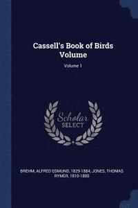 Cassell's Book of Birds Volume; Volume 1 (häftad)