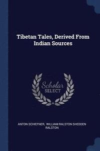 Tibetan Tales, Derived from Indian Sources (häftad)