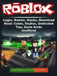 Hacking Apps For Roblox Games Roblox Login Games Hacks Download Music Codes Studios Unblocked Tips Game Guide Unofficial Hiddenstuff Guides Ebok 9781387580712 Bokus