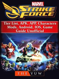 Marvel Strike Force, Tier List, APK, APP, Characters, Mods, Android, IOS,  Game Guide Unofficial av The Yuw (E-bok)