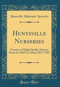 Huntsville Nurseries Inbunden