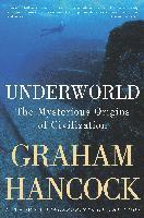 Underworld: The Mysterious Origins of Civilization (häftad)