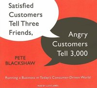 Satisfied Customers Tell Three Friends, Angry Customers Tell 3,000 (cd-bok)