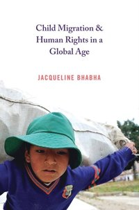 Child Migration and Human Rights in a Global Age (e-bok)