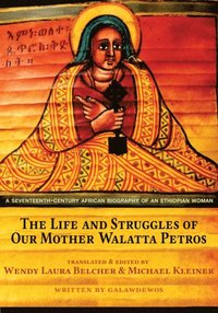 Life and Struggles of Our Mother Walatta Petros (e-bok)
