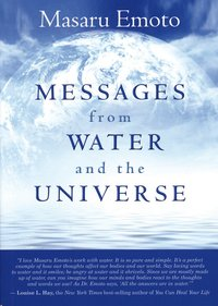 Messages from Water and the Universe (häftad)