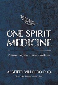 One Spirit Medicine av Ph D Alberto Villoldo (E-bok)
