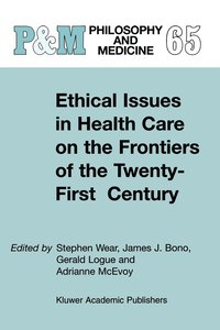 Ethical Issues in Health Care on the Frontiers of the Twenty-First Century (häftad)