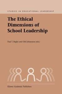 The Ethical Dimensions of School Leadership (inbunden)