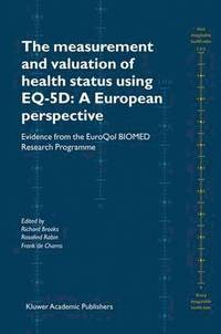 The Measurement and Valuation of Health Status Using EQ-5D: A European Perspective (inbunden)