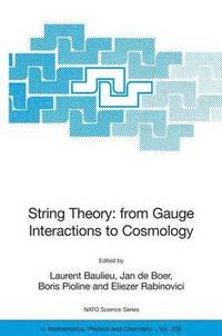 String Theory: From Gauge Interactions to Cosmology (häftad)