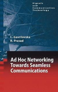 Ad-Hoc Networking Towards Seamless Communications (inbunden)