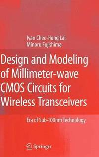 Design and Modeling of Millimeter-wave CMOS Circuits for Wireless Transceivers (inbunden)