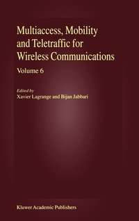Multiaccess, Mobility and Teletraffic for Wireless Communications, volume 6 (inbunden)