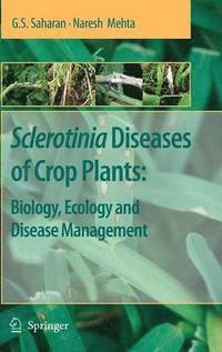 Sclerotinia Diseases of Crop Plants: Biology, Ecology and Disease Management (inbunden)