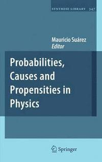 Probabilities, Causes and Propensities in Physics (inbunden)