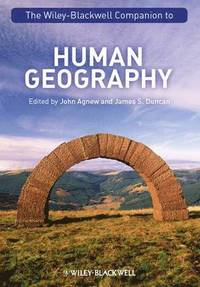 The Wiley-Blackwell Companion to Human Geography (inbunden)