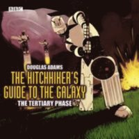 Hitchhiker's Guide To The Galaxy, The  Tertiary Phase (ljudbok)