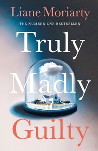 Truly Madly Guilty (e-bok)