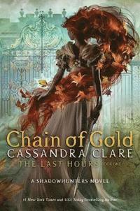 The Last Hours: Chain of Gold (inbunden)