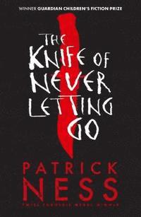 The Knife of Never Letting Go (häftad)