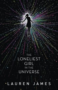 Loneliest Girl in the Universe (e-bok)