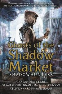 Ghosts of the Shadow Market (inbunden)