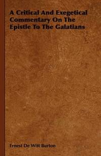 A Critical And Exegetical Commentary On The Epistle To The Galatians (häftad)