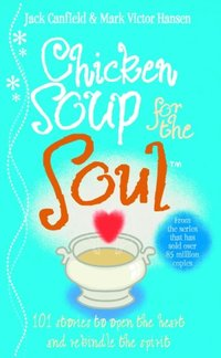 Chicken Soup For The Soul (e-bok)