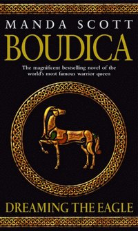 Boudica: Dreaming The Eagle (e-bok)