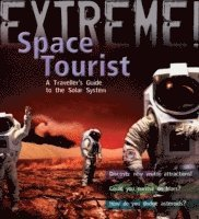 Extreme Science: Space Tourist (inbunden)