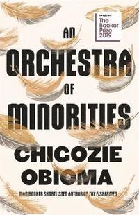 An Orchestra of Minorities (inbunden)