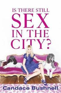 Is There Still Sex in the City? (inbunden)