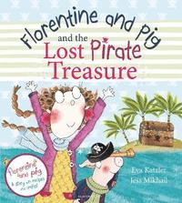 Florentine and Pig and the Lost Pirate Treasure (inbunden)